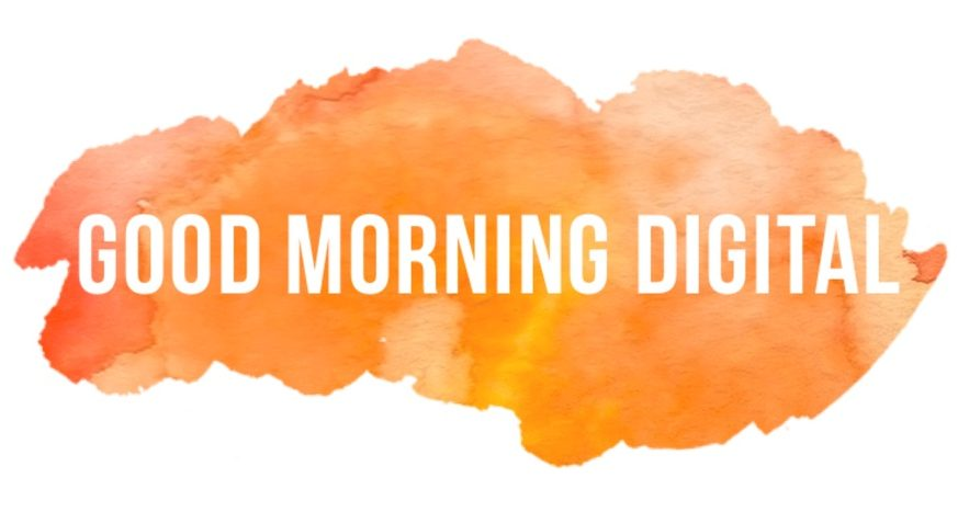 Good Morning Digital