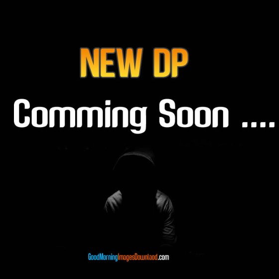 New Whatsapp DP Comming Soon Images