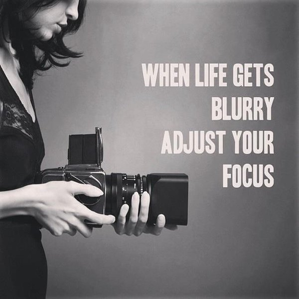42 Famous Quotes about Change in Life When life gets blurry  adjust your focus  quotes about change and focus