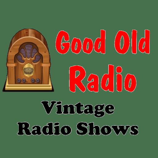 Good Old Radio – Vintage Radio Shows