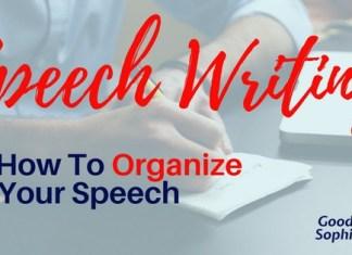 Speech Writing: How to Oraganize your speech