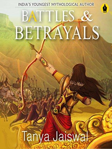 battles betrayals by tanya jaiswal