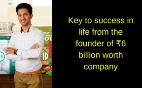 Key to success in life from the founder of ₹6 billion worth company