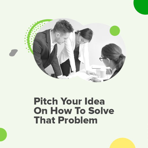 How to Create an Elevator Pitch Step 3. Propose Your Solution