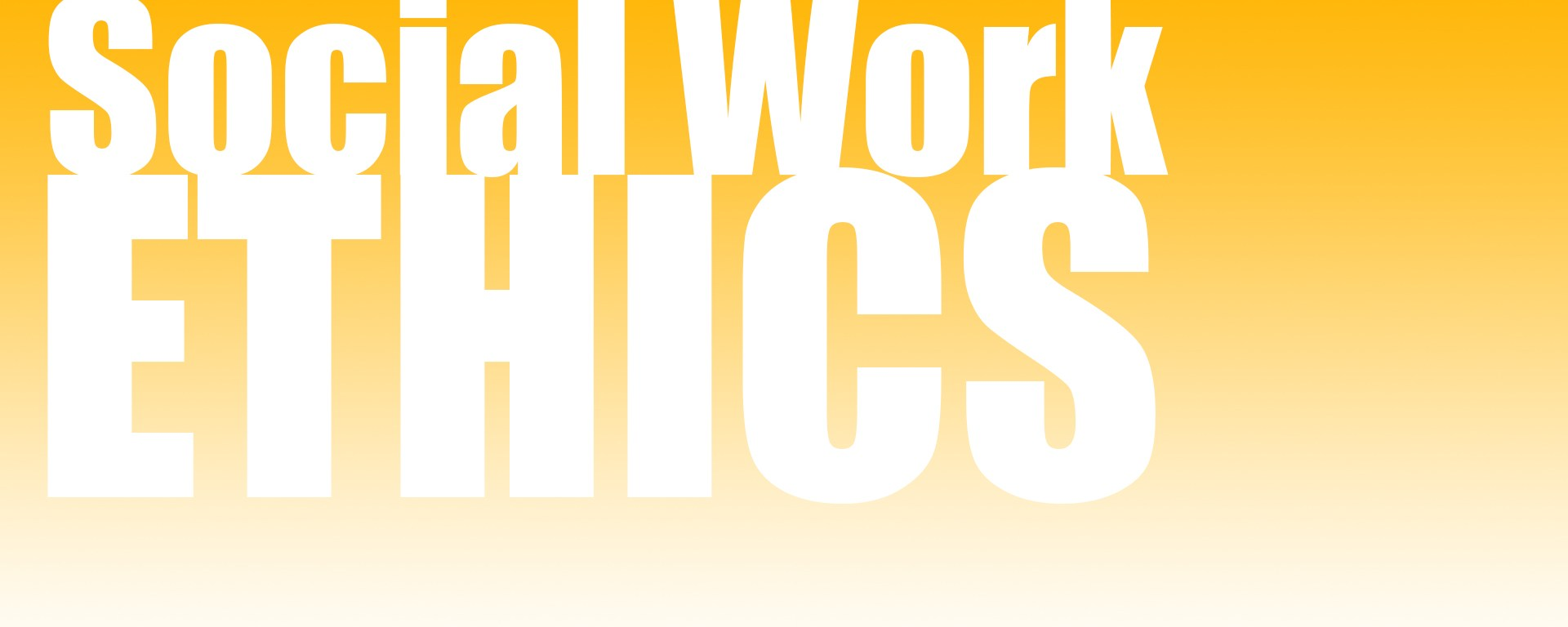 social work values and ethics college the social work values and ethics that will forward your career