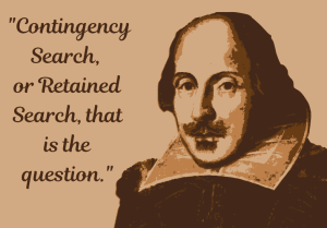Contingency Search or Retained Search