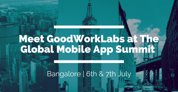 GoodWorkLabs at the Global Mobile App Summit 2017