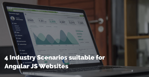4 Industry Scenarios to use Angular JS Websites