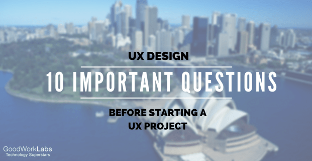 10 Questions To Ask Before Starting A UX Project