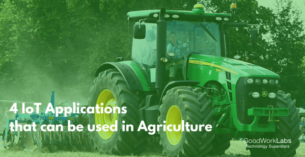 How IoT Applications can be used for Agriculture?