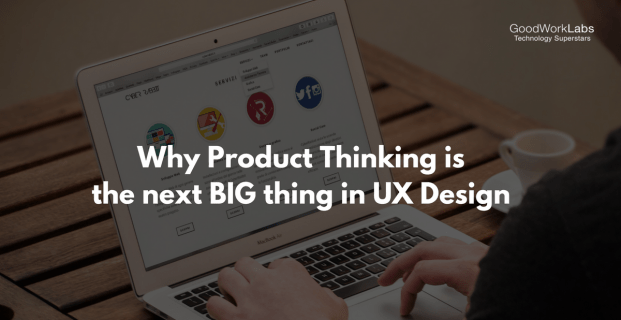 Why Product Thinking is important in UX Design