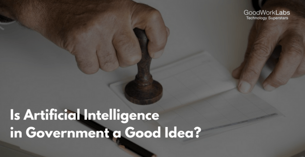 Is Artificial Intelligence in Government a Good Idea?