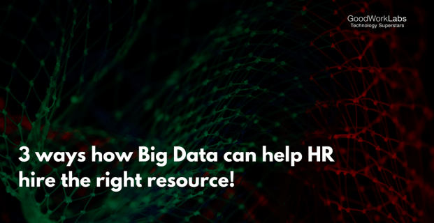 3 ways in which Big Data can help HR hire the right resource!