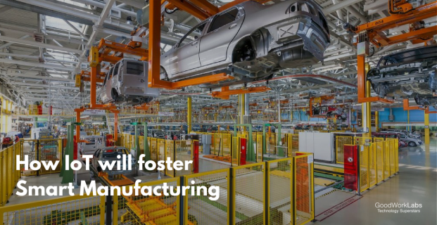 How IoT is Fostering the Age of Smart Manufacturing