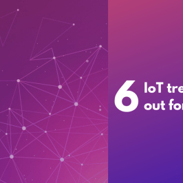 6 Key IoT Trends and Predictions for 2019