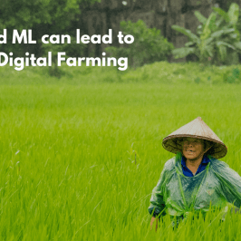 How ML and AI can lead to the rise of Digital Farming