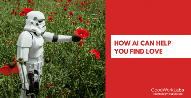 How AI can help you find LOVE in 2019
