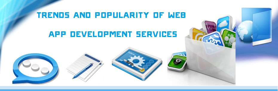 Trends and Popularity of Web Application Development Services