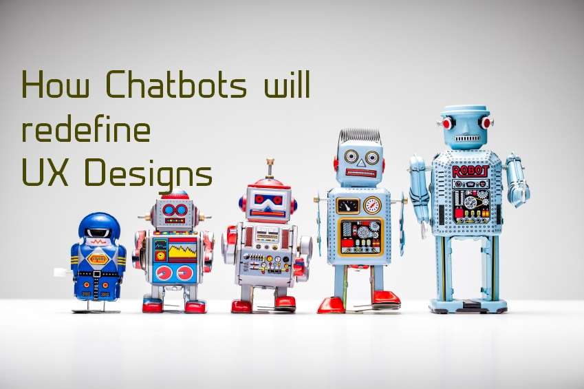 How Chatbots will redefine UX Designs