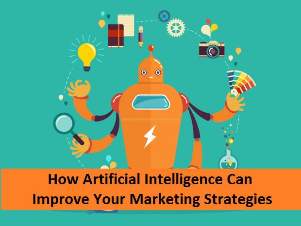 How Artificial Intelligence can improve your marketing strategies