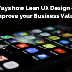 How Lean UX will help you Design & Innovate better!
