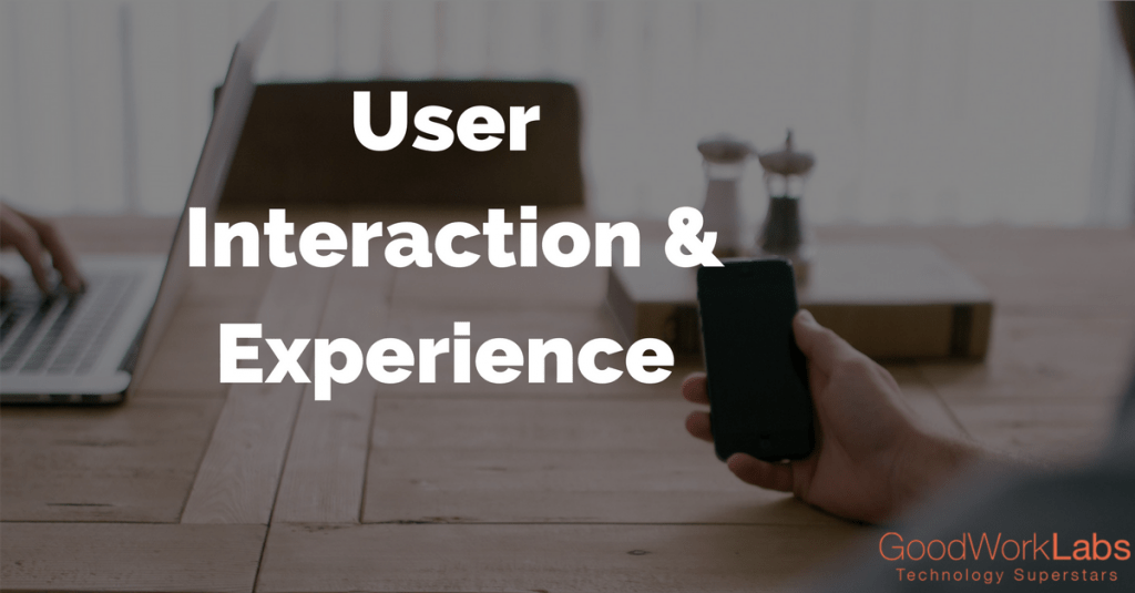 User Interaction & Experience