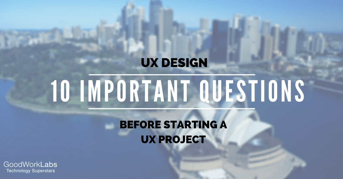 UX DESIGN-10Questions-GoodWorkLabs
