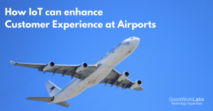 IoT and airport customer experience