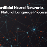 5 Artificial Neural Networks that powers up Natural Language Processing