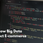4 Ways how Big Data will impact E-commerce
