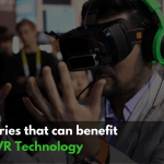How industries are reaping benefits from Virtual Reality technology
