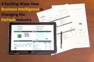 4 ways how Business Intelligence is changing the FinTech Industry