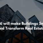 4 ways how AI is transforming the real estate industry