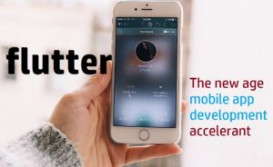 Flutter- the new age mobile app development accelerant