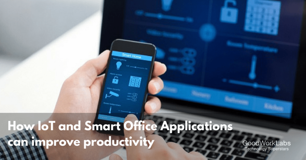 IoT and Smart Office Applications