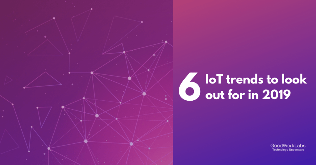 IoT Trends in 2019