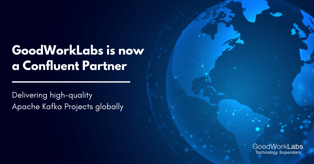 GoodWorkLabs - Confluent Partner