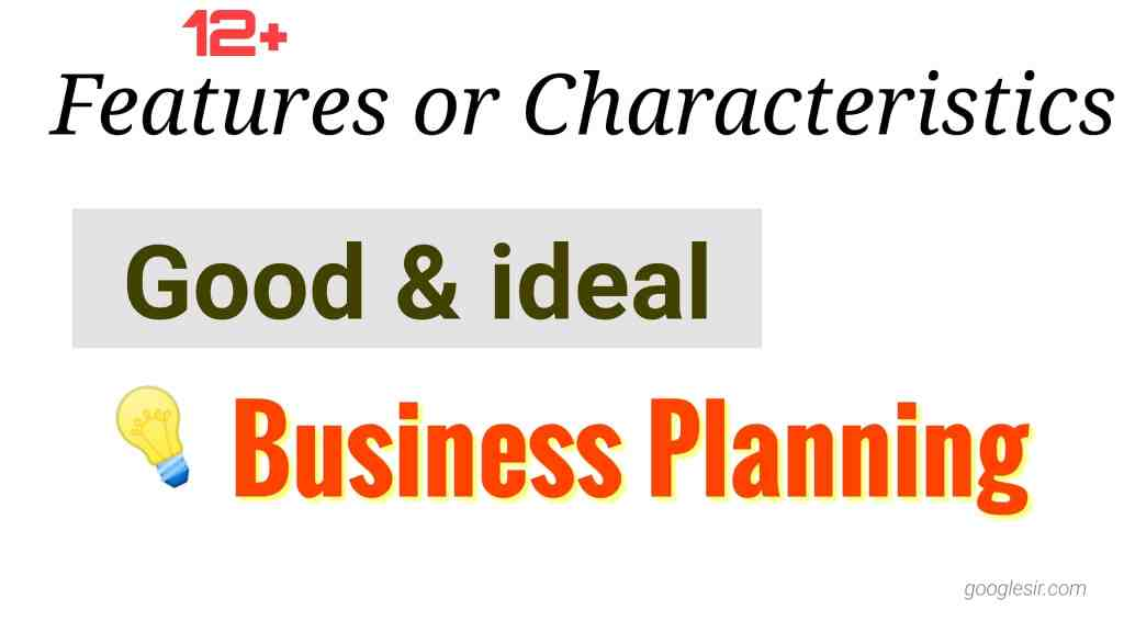 12 Features or Characteristics of Planning in Management