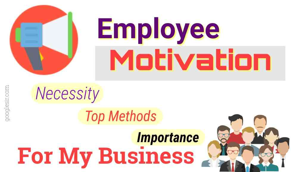 Employee Motivation: Step-by-Step Guide for your Business