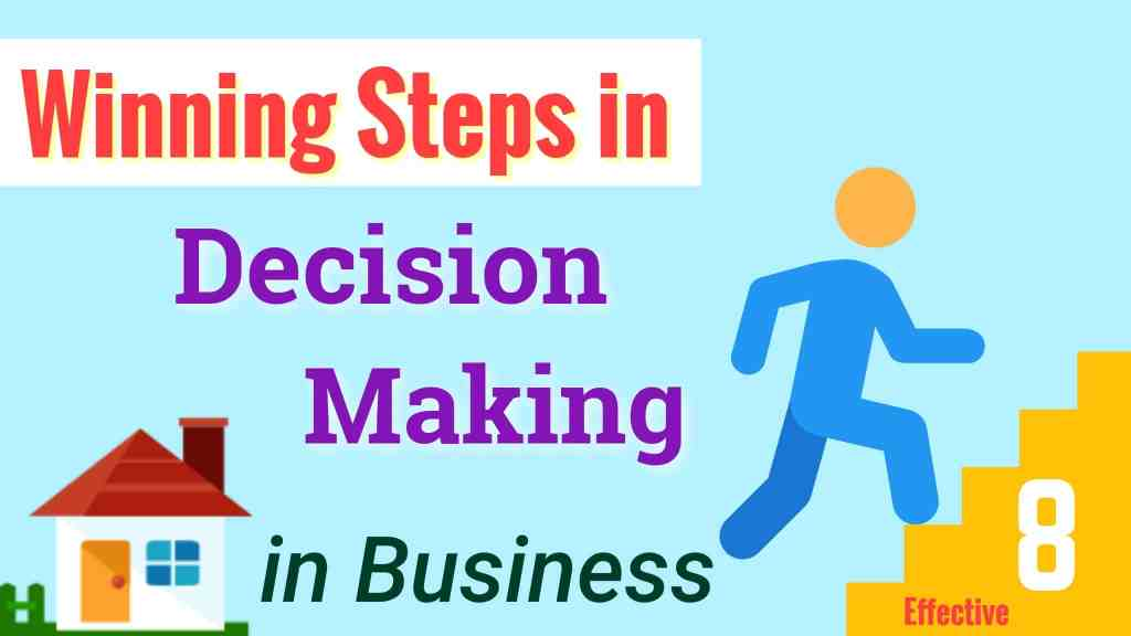8 Steps of the Effective Decision Making Process in Business Management