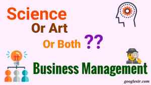 Management as Art and Science or Both Explanation