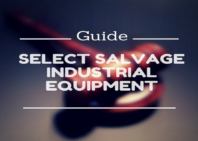 A Handy Guide to Select Salvage Industrial Equipment Through Online Auction