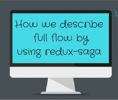 How we describe full flow by using redux-saga