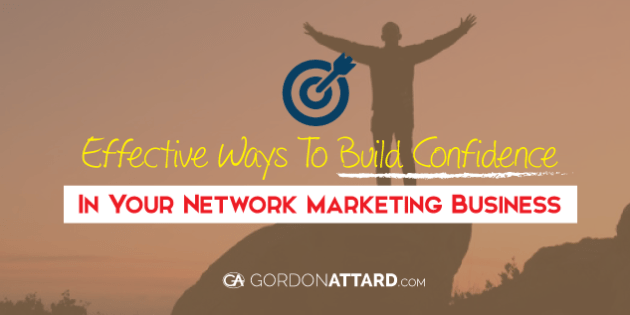 Effective Ways To Build Confidence In Your Network Marketing Business