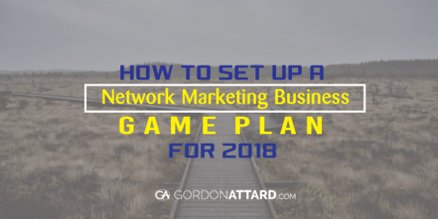 How-To-Set-Up-A-Network Marketing-Game-Plan-for-2018
