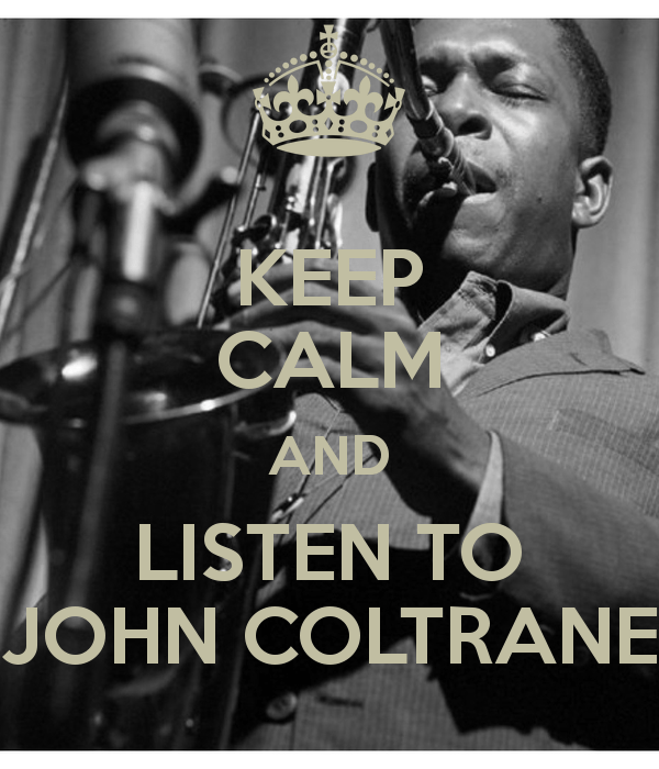 keep-calm-and-listen-to-john-coltrane-2