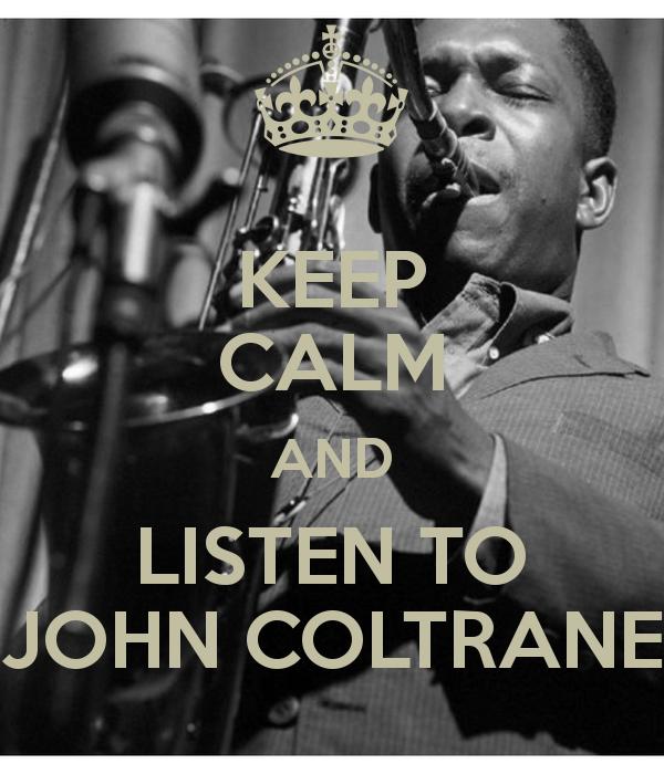 keep-calm-and-listen-to-john-coltrane-2