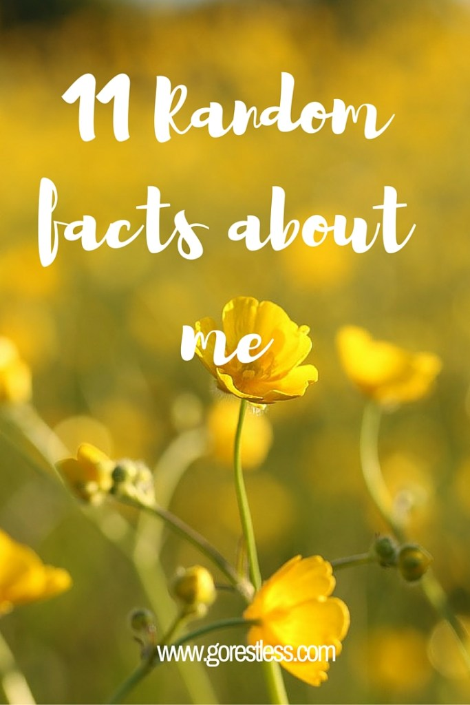 11 Random facts about me