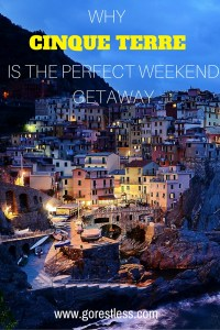 WHY CINQUE TERRE IS THE PERFECT WEEKEND GETAWAY (1)