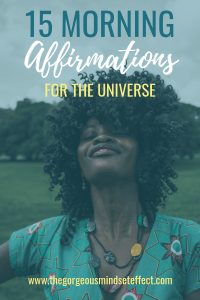 15 Morning Affirmations for the Universe